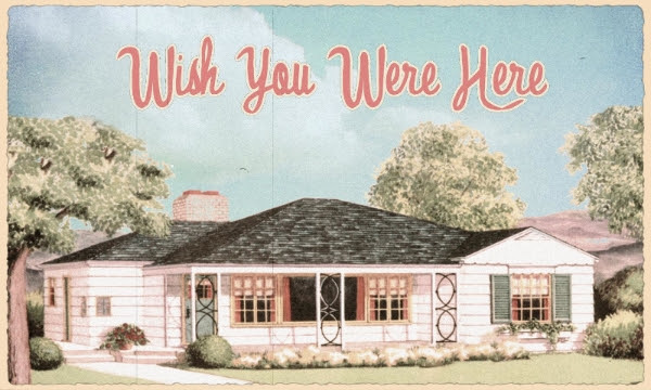 Wish you were here house m&V